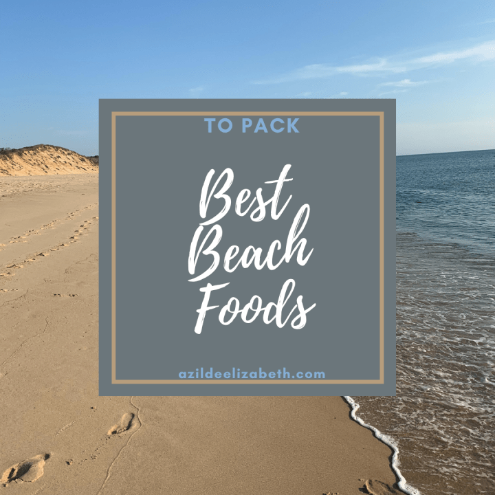 Best Beach Foods To Pack