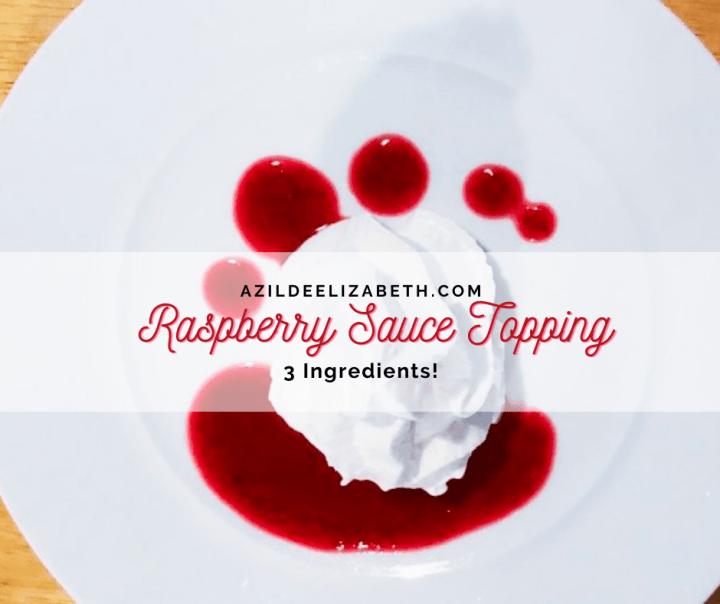 3 Ingredient Raspberry Sauce Topping