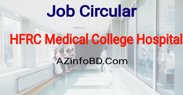 Holy Family Red Crescent Medical College Hospital Job 2021