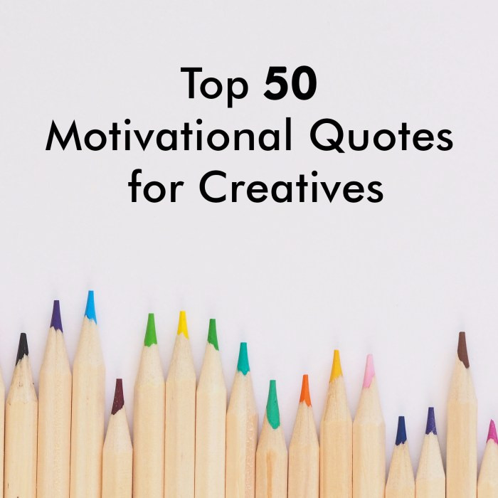 Top 50 Motivational Quotes for Creatives