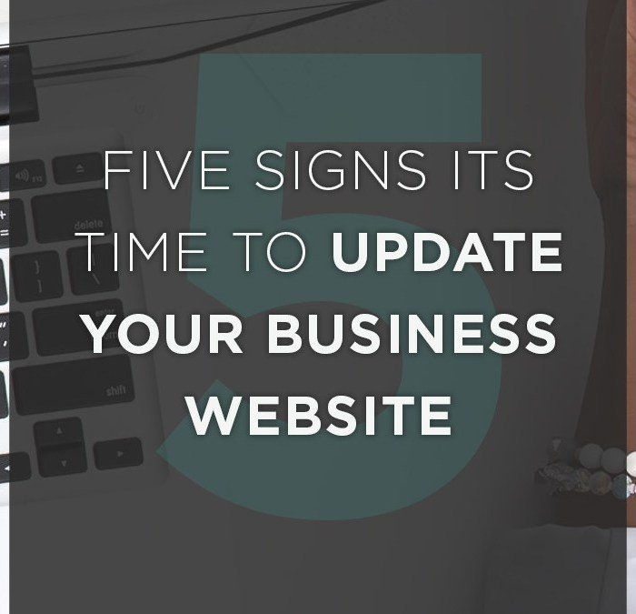 5 Signs it's Time to Update Your Business Website