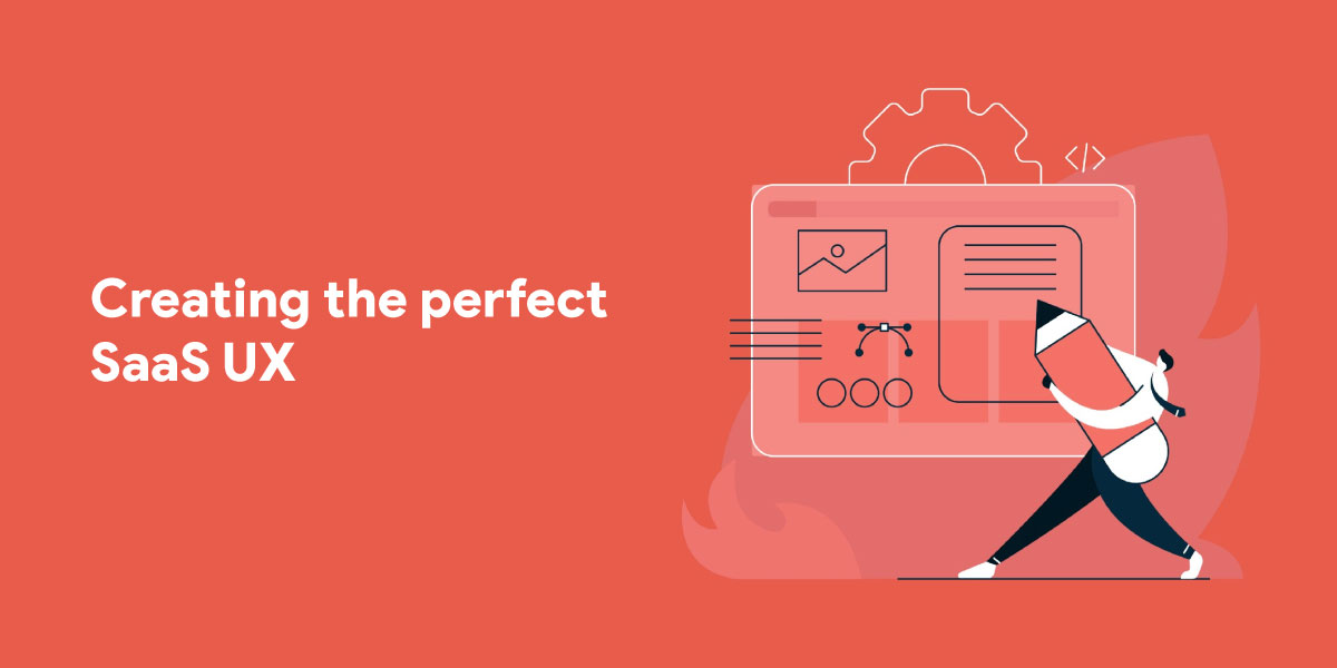 Creating the perfect SaaS UX