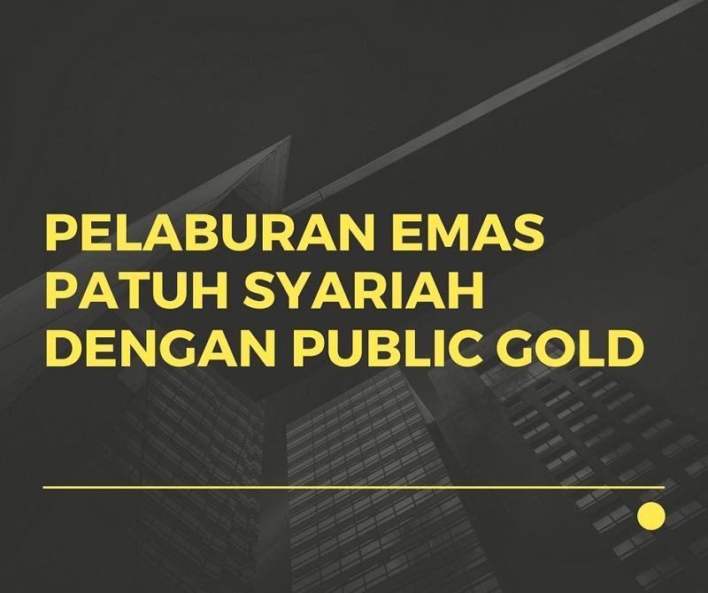 Pelaburan emas Patuh Syariah dengan Public Gold