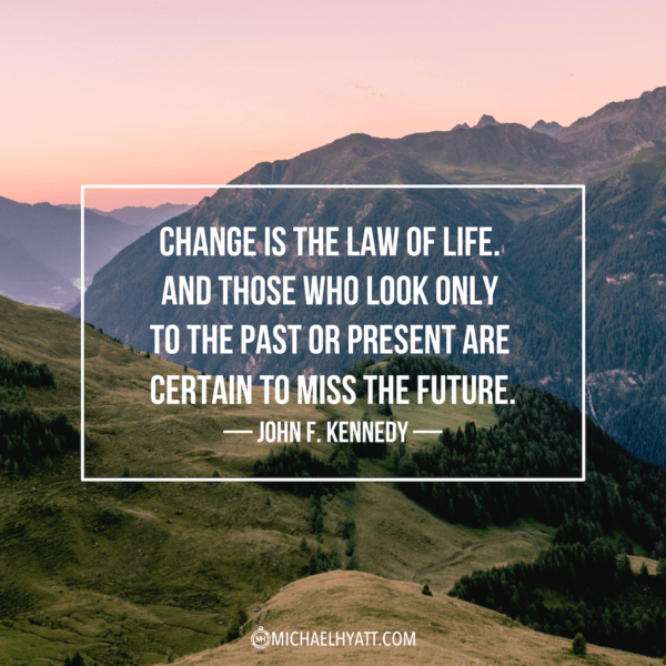 Change is the law of life