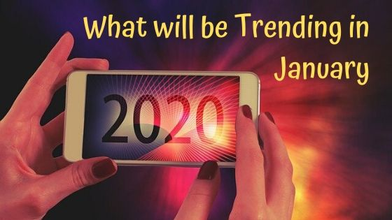 What will be trending in January 2020 on Social Media
