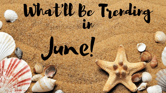 What'll be trending on social media in June 2019