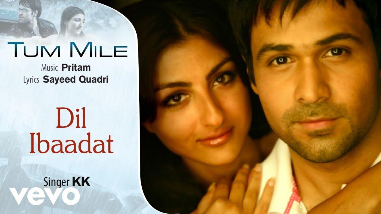 Dil Ibadat Lyrics in Hindi and English - KK, Tum Mile (2009)