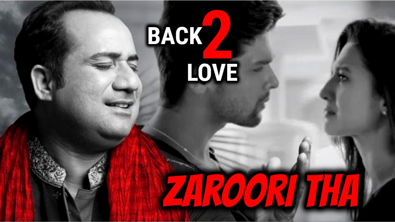 Zaroori Tha Lyrics in Hindi and English - Rahat Fateh Ali Khan, Back 2 Love (2014)