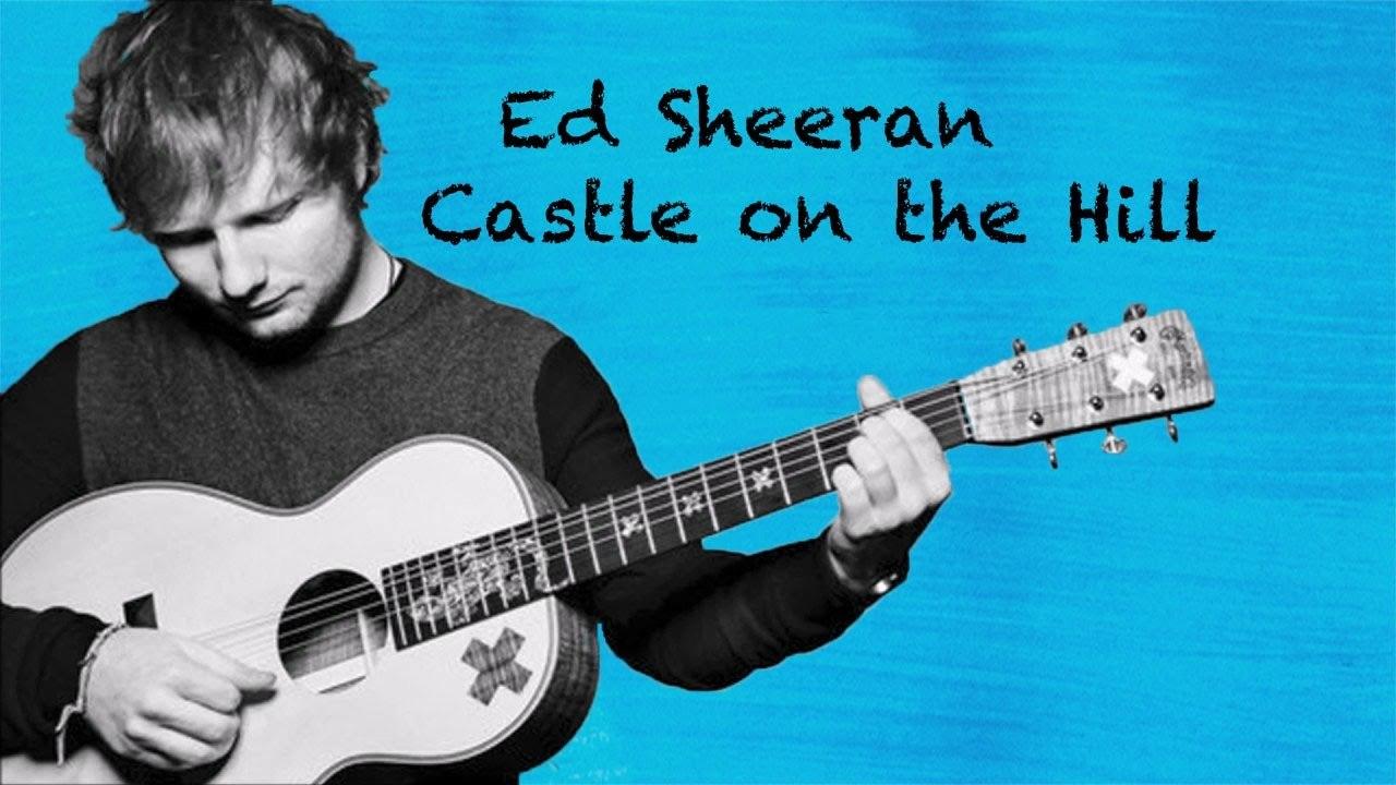 Castle On The Hill Lyrics - Ed Sheeran, Divide (2017)