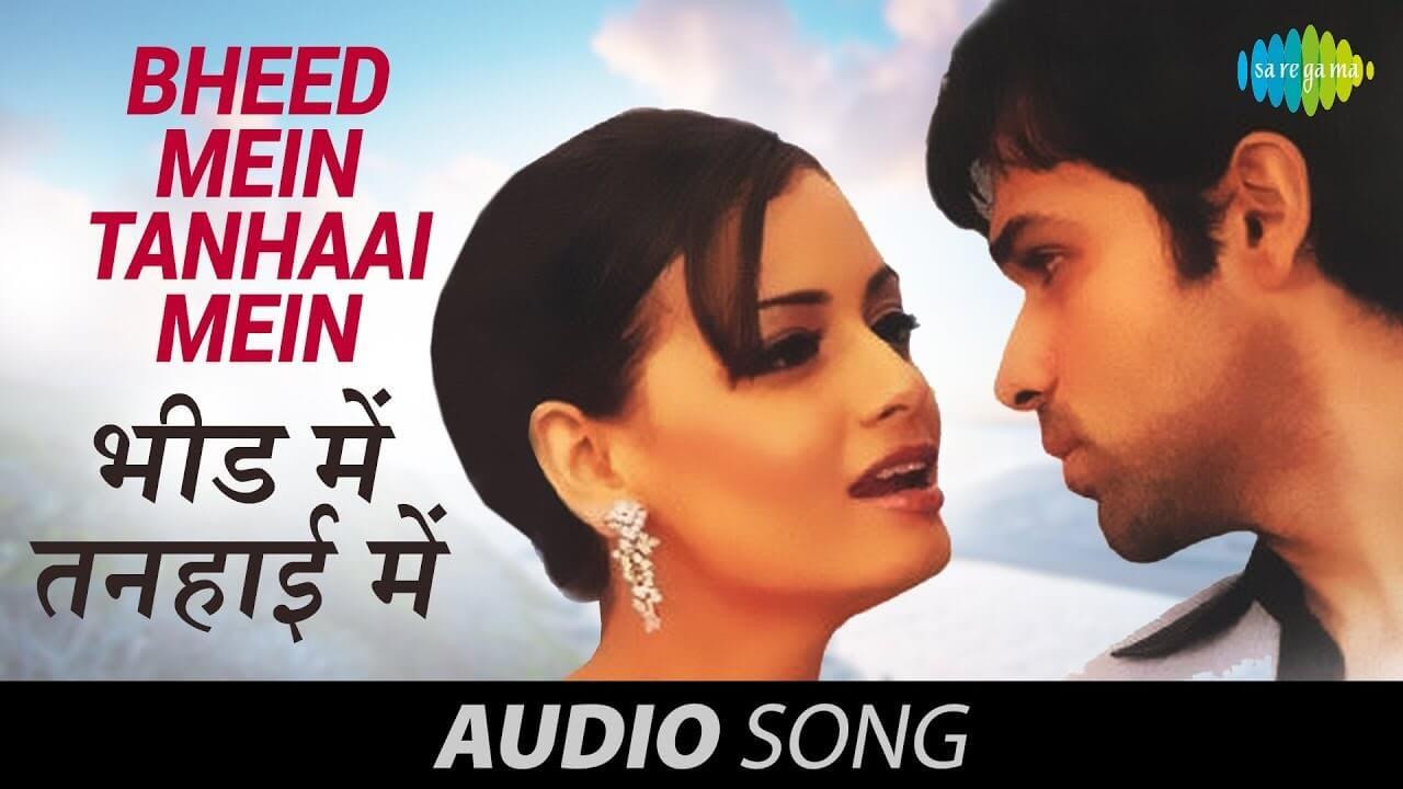 भीड़ में तन्हाई में Bheed Mein Tanhaai Mein Lyrics In Hindi and English - Tumsa Nahin Dekha (2004), Udit Narayan & Shreya Ghoshal