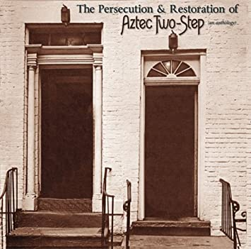 The Persecution & Restoration of Aztec Two-Step (2009)