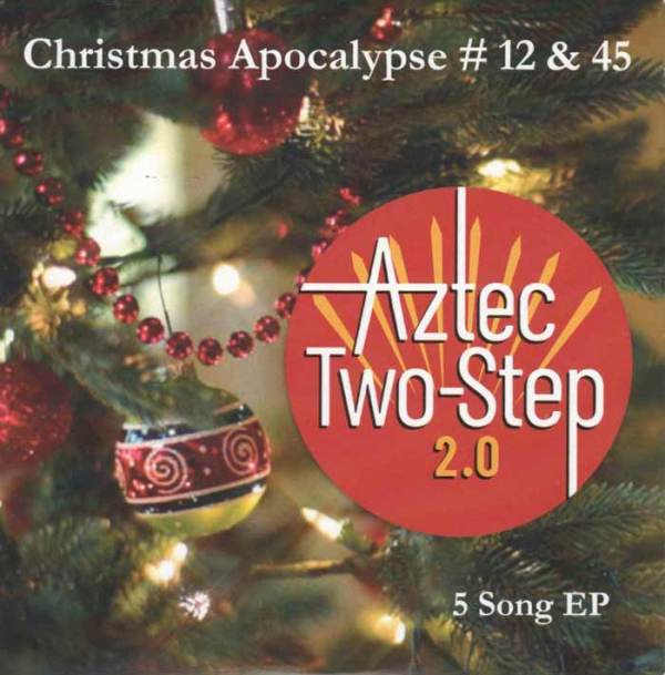 Aztec Two-Step 2.0 Xmas Apocalypse