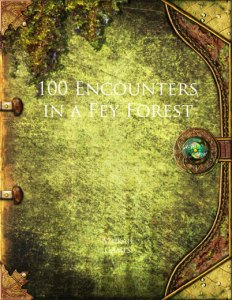 100 Encounters in a Fey Forest
