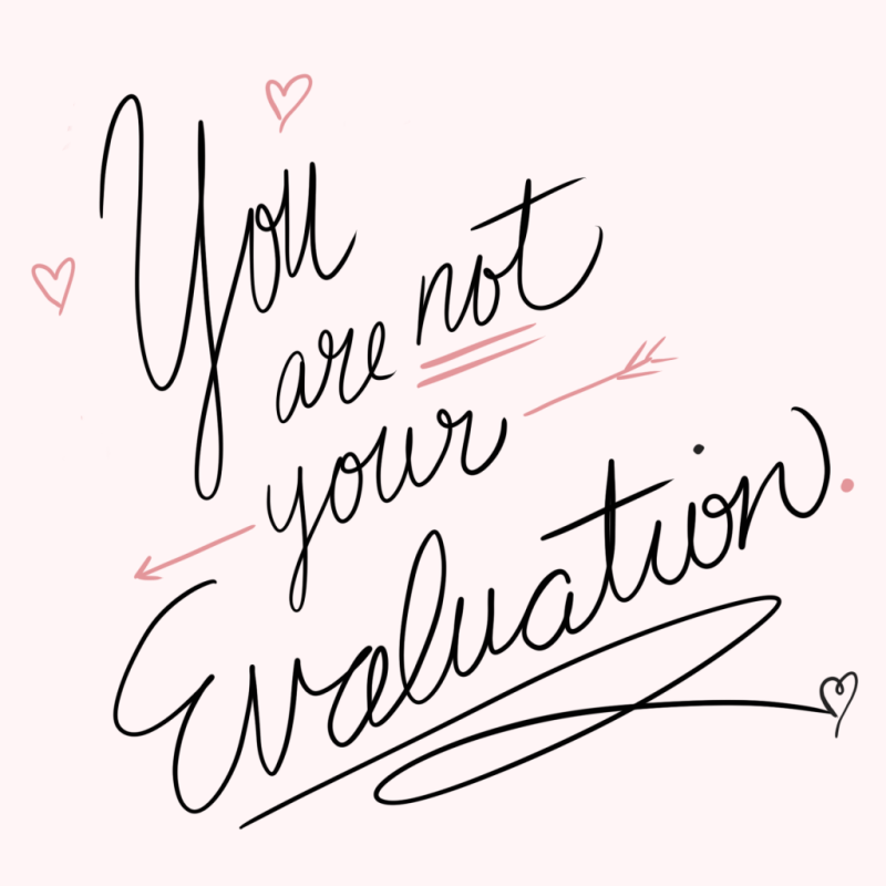 You are not your evaluation