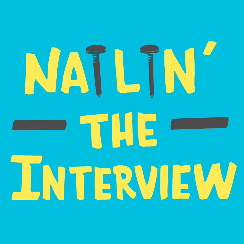 Nailin' the interview