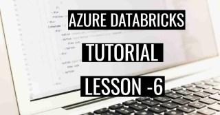 Azure Databricks Tutorial Lesson 6