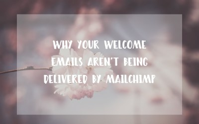 Why is MailChimp not delivering my welcome email?