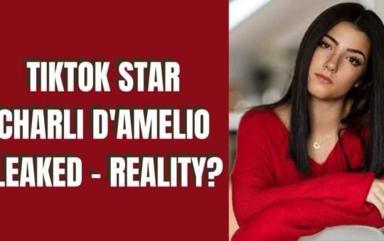 TIKTOK STAR CHARLI D'AMELIO LEAKED - REALITY_