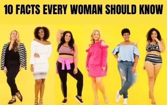 10 Facts Every Woman Should Know