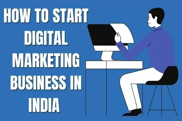 HOW TO START DIGITAL MARKETING BUSINESS IN INDIA