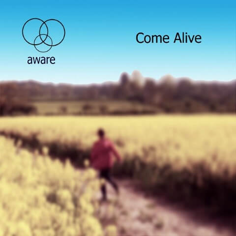 Aware Come Alive Cover Lo Res