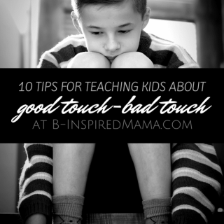 10 Tips for Teaching Kids About Good Touch Bad Touch