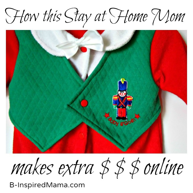 How this Stay at Home Mom makes extra money online - B-InspiredMama.com