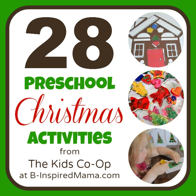28 Preschool Christmas Activities from The Kids Co-Op at B-InspiredMama.com