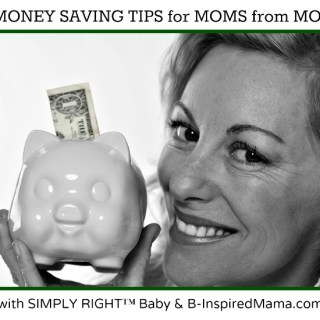 Tips on Saving Money for Moms [with SIMPLY RIGHT™]