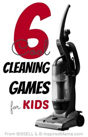 6 Cool Cleaning Games for Kids - Sponsored by BISSELL #CleanView at B-InspiredMama.com