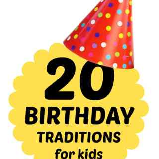 20 Kids Birthday Traditions [From the Mouths of Moms]