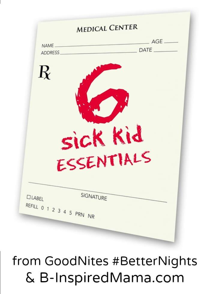 6 Sick Kids Essentials - Sponsored by GoodNites #BetterNights at B-InspiredMama.com