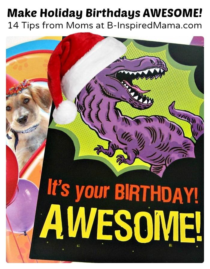 Tips to Make a Holiday Birthday Special - #BirthdaySmiles #shop #cbias - B-Inspired Mama