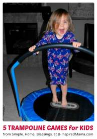 5 Fun Indoor Games for Kids with a Mini Trampoline - B-Inspired Mama