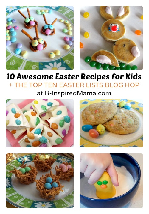 Top Ten Easter Recipes for Kids at B-Inspired Mama