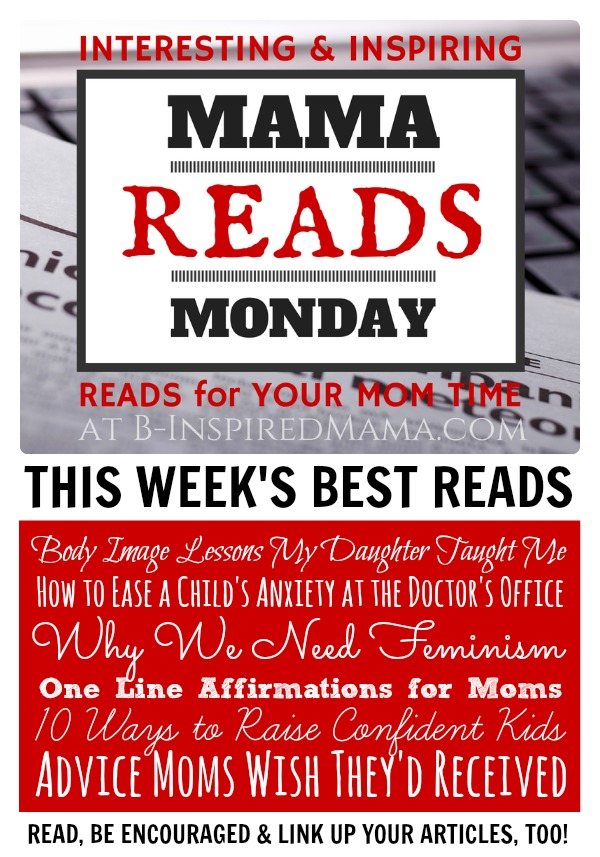 This Week's Best Reads at The Mama Reads Monday Link Party at B-Inspired Mama