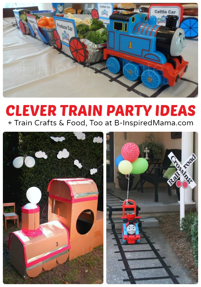 Clever Train Party Ideas Crafts And Food Too At B Inspired Mama