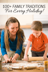 100+ Family Traditions for EVERY Holiday [#sponsored by #Riddle] at B-Inspired Mama