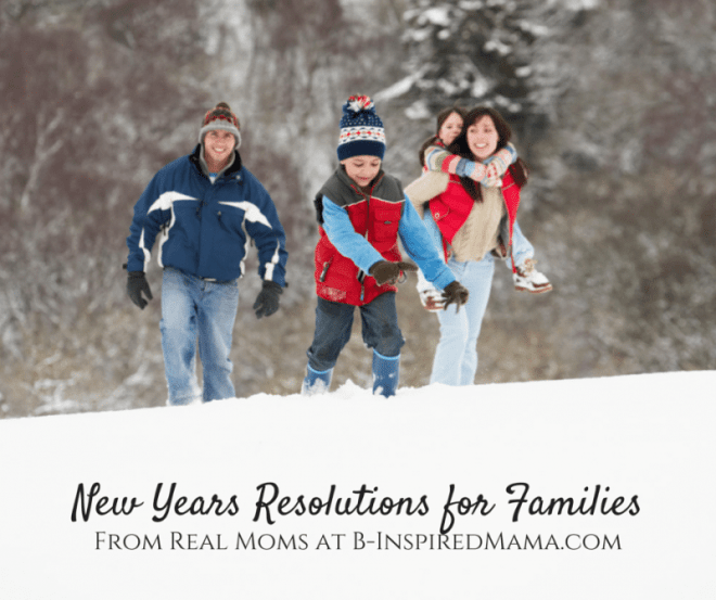 10 New Years Resolutions for Families Shared by Real Moms [Sponsored by Progresso] at B-Inspired Mama