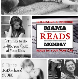 Mama Reads Monday – Yelling, Being Fat, and MORE!
