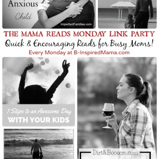 Mama Reads Monday – Anxious Kids, Awesome Days, and MORE!