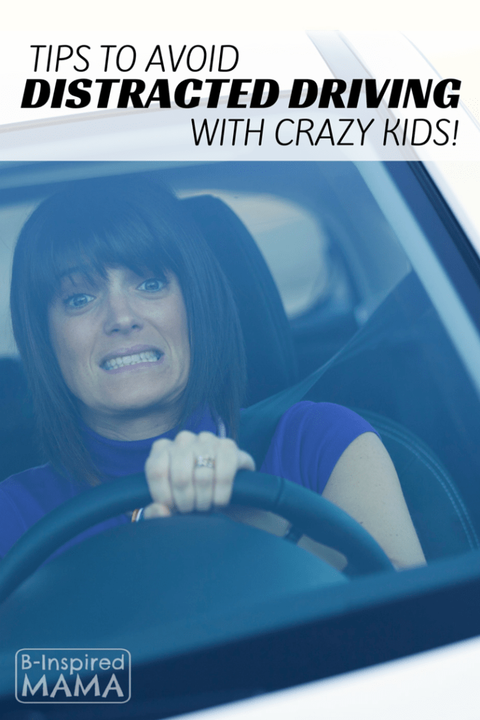 Tips to Avoid Distracted Driving – with Crazy Kids