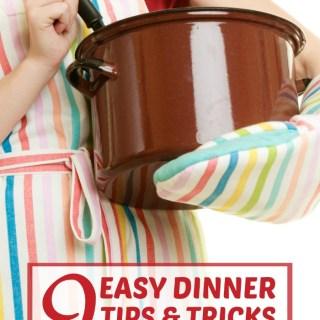 9 Easy Dinner Tips & Tricks for Busy Moms