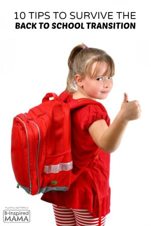 10 Tips to Survive the Back to School Transition - B-Inspired Mama