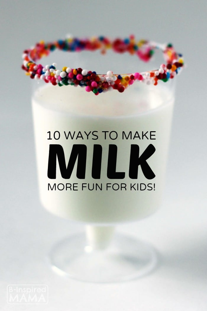 10 Ways to Make Milk Drinking More Fun at B-Inspired Mama
