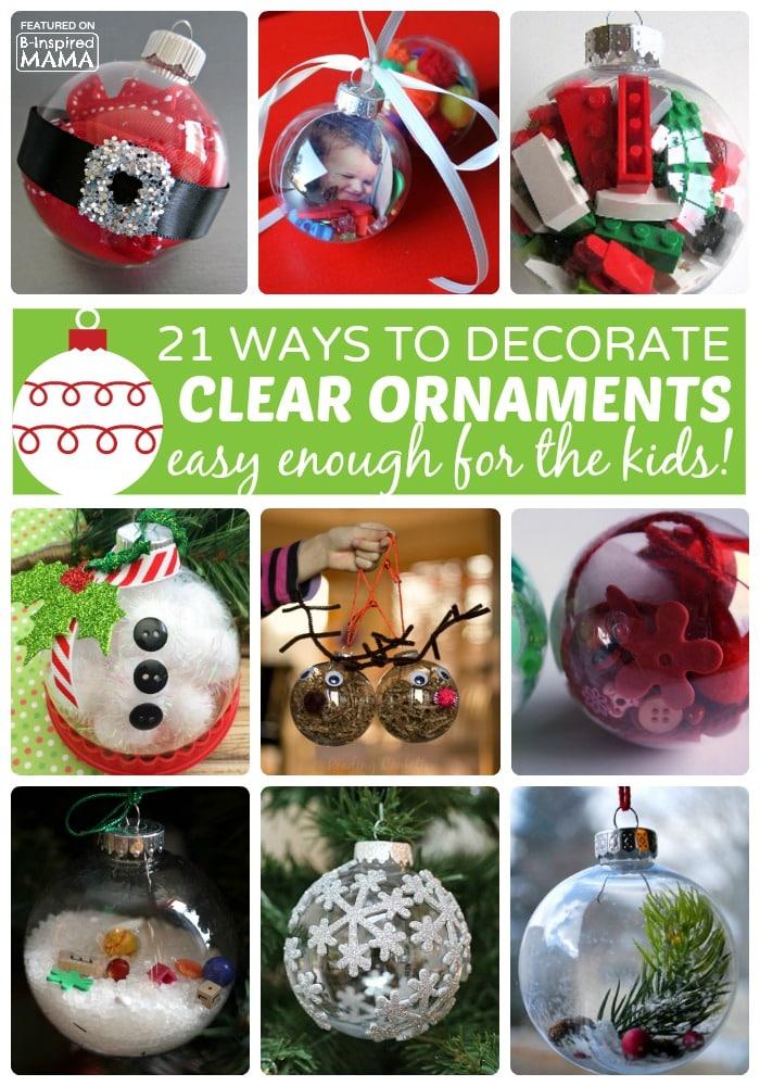 21 Homemade Christmas Ornaments Using Clear Fillable Ball Ornaments - at B-Inspired Mama