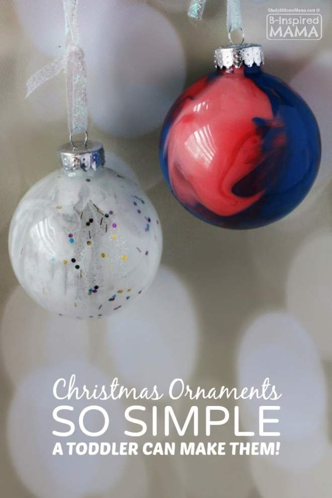 Homemade Christmas Ornaments - So Easy Even a Toddler Can Make Them - at B-Inspired Mama