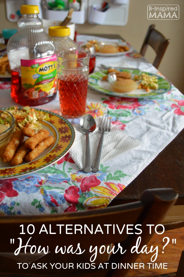"10 Family Dinner Time Questions: Alternatives to ""How Was Your Day?"""
