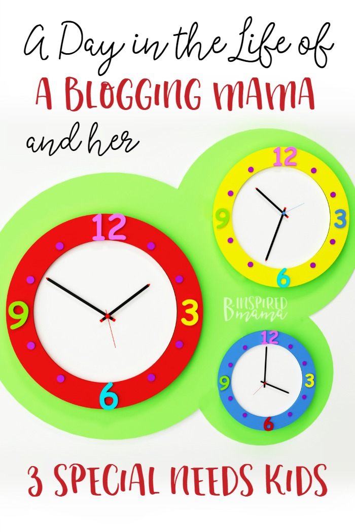 A Day in the Life of a Blogging Mom and her 3 Special Needs Kids - at B-Inspired Mama