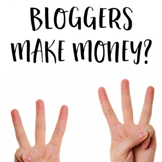 How Do Bloggers Make Money? My Answer in 3's